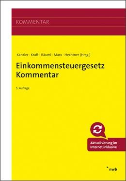 Abbildung von Kanzler / Kraft / Bäuml / Marx / Hechtner (Hrsg.) | Einkommensteuergesetz Kommentar | 5. Auflage | 2020