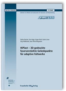Abbildung von Rasche / Hage | HiPlast - 3D-gedruckte faserverstärkte Gelenkpunkte für adaptive Faltwerke. | 1. Auflage | 2019 | beck-shop.de