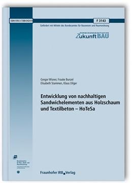 Abbildung von Wisner / Bunzel / Stammen | Entwicklung von nachhaltigen Sandwichelementen aus Holzschaum und Textilbeton - HoTeSa. | 2019 | Abschlussbericht. | F 3143