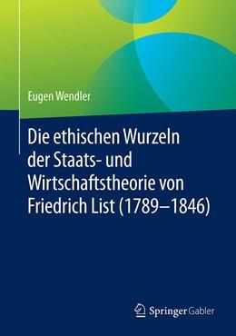 Abbildung von Wendler | Die ethischen Wurzeln der Staats- und Wirtschaftstheorie von Friedrich List (1789-1846) | 2020