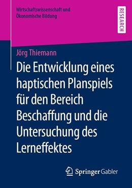 Abbildung von Thiemann   Die Entwicklung eines haptischen Planspiels für den Bereich Beschaffung und die Untersuchung des Lerneffektes   2019