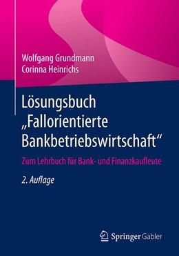 """Abbildung von Grundmann / Heinrichs   Lösungsbuch """"Fallorientierte Bankbetriebswirtschaft""""   2. Auflage   2019   beck-shop.de"""
