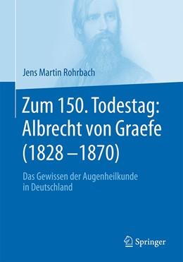 Abbildung von Rohrbach | Zum 150. Todestag: Albrecht von Graefe (1828-1870) | 1. Auflage | 2020 | beck-shop.de
