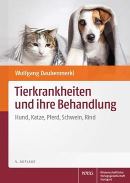 Abbildung von Daubenmerkl | Tierkrankheiten und ihre Behandlung | überarbeitete Auflage | 2019 | Hund, Katze, Pferd, Schwein, R...