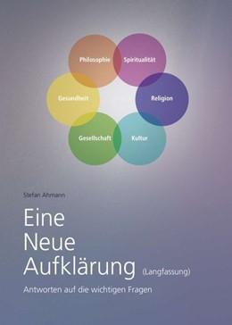 Abbildung von Ahmann | Eine Neue Aufklärung (Langfassung) | 1. Auflage | 2019 | beck-shop.de