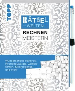 Abbildung von Heine | Rätselwelten - Rätseln, Rechnen & Meistern: Wunderschöne Rechenquadrate, Zahlenketten, Killersudokus, Kakuros und mehr | 1. Auflage | 2020 | beck-shop.de