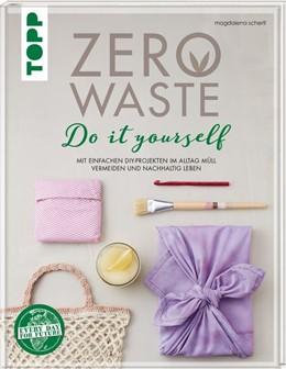Abbildung von Schertl | Zero Waste DIY | 2020 | Mit einfachen DIY-Projekten im...