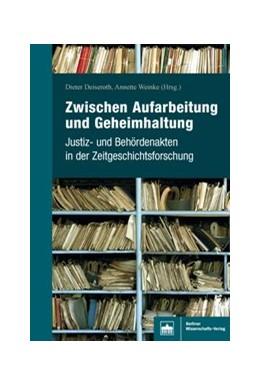 Abbildung von Weinke / Deiseroth | Zwischen Aufarbeitung und Geheimhaltung | 1. Auflage | 2020 | beck-shop.de