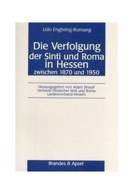 Abbildung von Engbring-Romang / Strauss   Die Verfolgung der Sinti und Roma in Hessen zwischen 1870 und 1950   2001