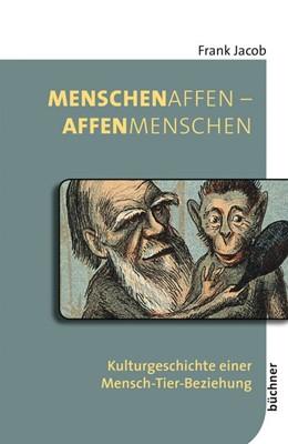 Abbildung von Jacob   MenschenAffen - AffenMenschen   1. Auflage   2021   beck-shop.de
