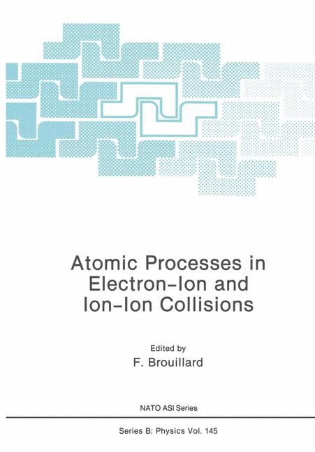Abbildung von Brouillard | Atomic Processes in Electron-Ion and Ion-Ion Collisions | 1986 | 1987