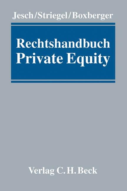 Rechtshandbuch Private Equity | Jesch / Striegel / Boxberger | Buch (Cover)