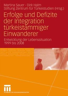 Abbildung von Sauer / Stiftung Zentrum für Türkeistudien / Halm   Erfolge und Defizite der Integration türkeistämmiger Einwanderer   2009   Entwicklung der Lebenssituatio...