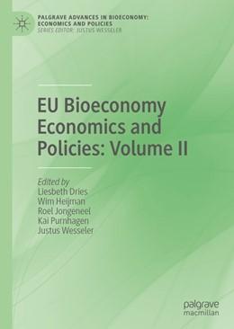 Abbildung von Dries / Heijman / Jongeneel / Purnhagen / Wesseler | EU Bioeconomy Economics and Policies: Volume II | 2019