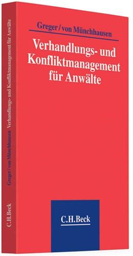 Abbildung von Greger / von Münchhausen   Verhandlungs- und Konfliktmanagement für Anwälte   2010