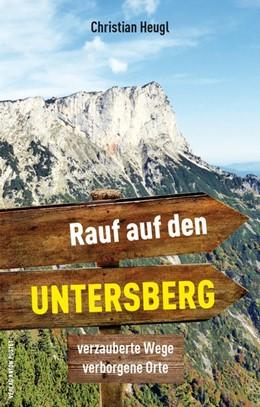 Abbildung von Heugl | Rauf auf den Untersberg! | 2020 | Verzauberte Wege, verborgene O...