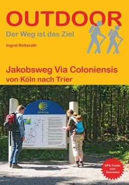 Abbildung von Retterath   Jakobsweg Via Coloniensis   2. Auflage   2020   beck-shop.de