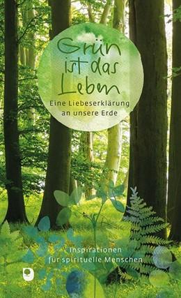 Abbildung von Sander / Clausing | Grün ist das Leben | 2020 | Eine Liebeserklärung an unsere...