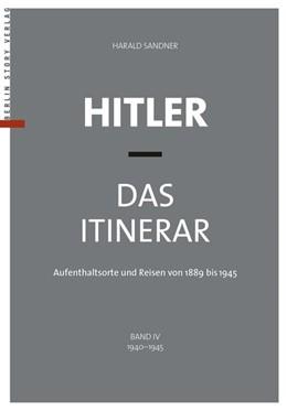 Abbildung von Sandner | Hitler - Das Itinerar, Band IV (Taschenbuch) | 2019 | Aufenthaltsorte und Reisen von...