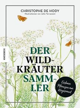 Abbildung von de Hody | Der Wildkräutersammler | 1. Auflage | 2020 | beck-shop.de