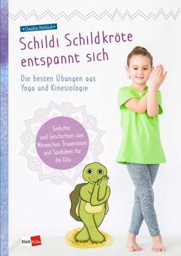 Abbildung von Hohloch | Schildi Schildkröte entspannt sich | 2020 | Die besten Übungen aus Yoga un...
