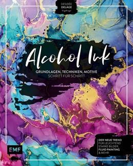 Abbildung von Delâge | Alcohol Ink - Grundlagen, Techniken, Motive Schritt für Schritt | 1. Auflage | 2020 | beck-shop.de