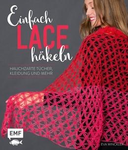Abbildung von Winckler | Einfach Lace häkeln | 2020 | Hauchzarte Tücher, Kleidung un...