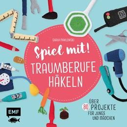 Abbildung von Pawlowski | Spiel mit! Traumberufe häkeln | 1. Auflage | 2020 | beck-shop.de