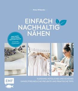 Abbildung von Wünsche | Einfach nachhaltig nähen - Kleidung, Nützliches und Schönes - Umweltfreundliche Projekte und praktische Tipps | 2020 | Zero Waste, Minimalismus und S...
