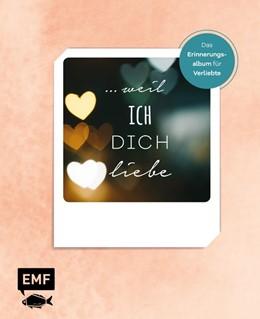 Abbildung von ... weil ich dich liebe - Das Erinnerungsalbum für Verliebte | 1. Auflage | 2020 | beck-shop.de