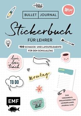 Abbildung von Edition Michael Fischer   Bullet Journal - Stickerbuch für Lehrer: 800 Schmuck- und Layoutelemente für den Schulalltag   1. Auflage   2020   beck-shop.de