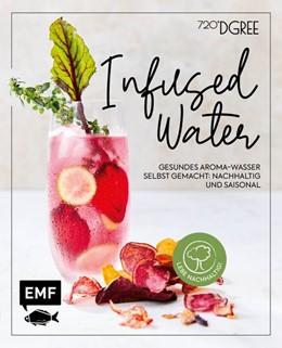 Abbildung von Daniels   Infused Water - Gesundes Aroma-Wasser selbst gemacht: nachhaltig und saisonal   1. Auflage   2020   beck-shop.de