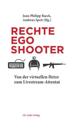 Abbildung von Speit / Baeck | Rechte Egoshooter | 1. Auflage | 2020 | beck-shop.de