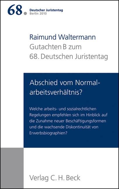 Abbildung von Deutscher Juristentag e. V. (djt)   Verhandlungen des 68. Deutschen Juristentages • Berlin 2010,  Band I: Gutachten / Teil B: Abschied vom Normalarbeitsverhältnis?   2010