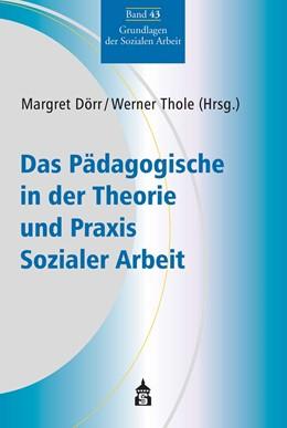 Abbildung von Dörr / Thole | Das Pädagogische in der Theorie und Praxis Sozialer Arbeit | 2020