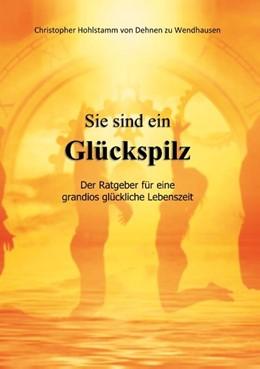 Abbildung von Hohlstamm von Dehnen zu Wendhausen | Sie sind ein Glückspilz - Der Ratgeber für eine grandios glückliche Lebenszeit | 2. Auflage | 2019 | Der Ratgeber für eine grandios...