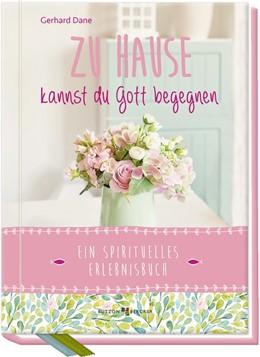 Abbildung von Dane | Zu Hause kannst du Gott begegnen | 1. Auflage | 2020 | beck-shop.de