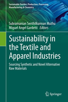 Abbildung von Muthu / Gardetti   Sustainability in the Textile and Apparel Industries   1st ed. 2020   2020   Sourcing Synthetic and Novel A...