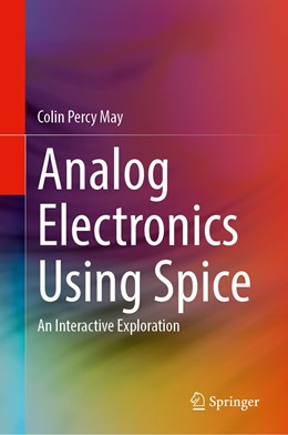 Abbildung von May | Analog Electronics Using Spice | 1st ed. 2020 | 2020 | An Interactive Exploration