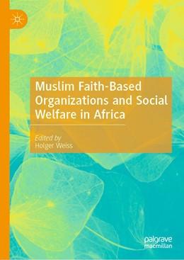 Abbildung von Weiss | Muslim Faith-Based Organizations and Social Welfare in Africa | 1st ed. 2020 | 2020