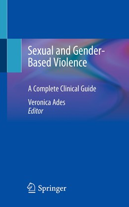 Abbildung von Ades | Sexual and Gender-Based Violence | 1st ed. 2020 | 2020 | A Complete Clinical Guide