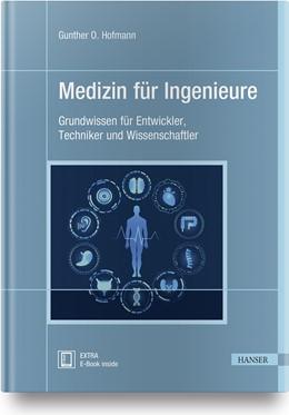 Abbildung von Hofmann | Medizin für Ingenieure | 2020 | Grundwissen für Entwickler, Te...