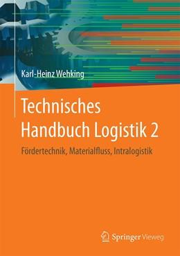Abbildung von Wehking | Technisches Handbuch Logistik 2 | 2020 | Fördertechnik, Materialfluss, ...