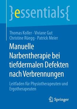 Abbildung von Koller / Gut / Rüegg   Manuelle Narbentherapie bei tiefdermalen Defekten nach Verbrennungen   2020   Leitfaden für Physiotherapeute...
