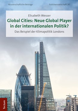 Abbildung von Wesser | Global Cities: Neue Global Player in der internationalen Politik? | 2019 | Das Beispiel der Klimapolitik ...
