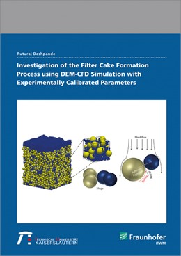 Abbildung von Deshpande | Investigation of the Filter Cake Formation Process using DEM-CFD Simulation with Experimentally Calibrated Parameters. | 1. Auflage | 2019 | beck-shop.de