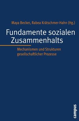 Abbildung von Becker / Krätschmer-Hahn | Fundamente sozialen Zusammenhalts | 2010 | Mechanismen und Strukturen ges...