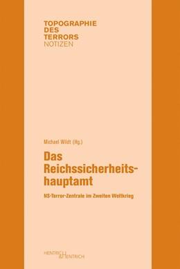 Abbildung von Wildt | Das Reichssicherheitshauptamt | 2019 | NS-Terror-Zentrale im Zweiten ...