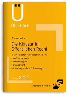 Abbildung von Wüstenbecker | Die Klausur im Öffentlichen Recht | 3. Auflage | 2020 | Die wichtigsten Aufbauschemata...