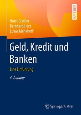 Abbildung von Gischer / Herz / Menkhoff | Geld, Kredit und Banken | 4. Aufl. 2020 | 2019 | Eine Einführung